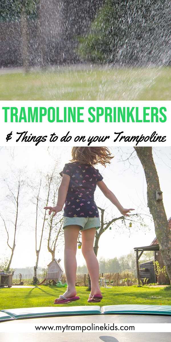 Fun things to do on a Trampoline Sprinkler